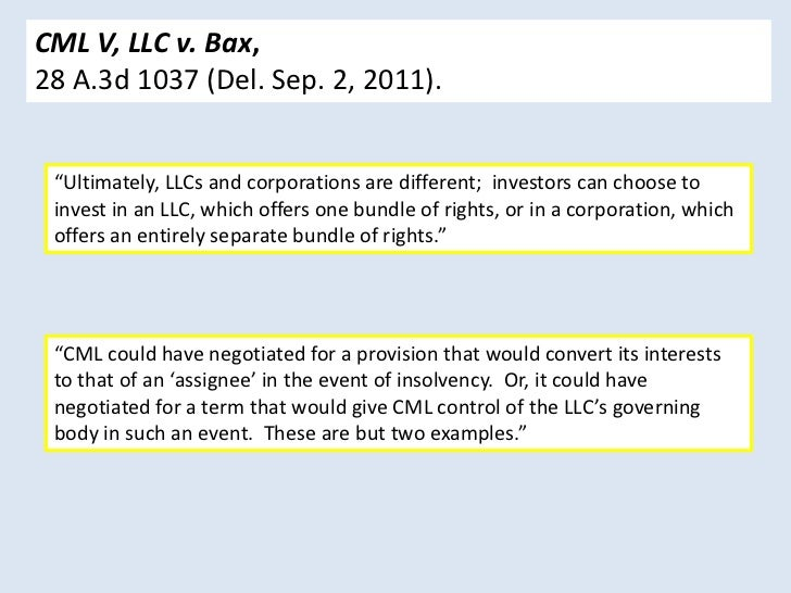 """CML V, LLC v. Bax,28 A.3d 1037 (Del. Sep. 2, 2011). """"Ultimately, LLCs and corporations are different; investors can choose..."""