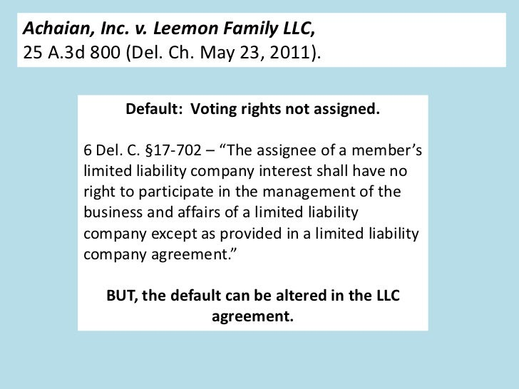 Achaian, Inc. v. Leemon Family LLC,25 A.3d 800 (Del. Ch. May 23, 2011).             Default: Voting rights not assigned.  ...