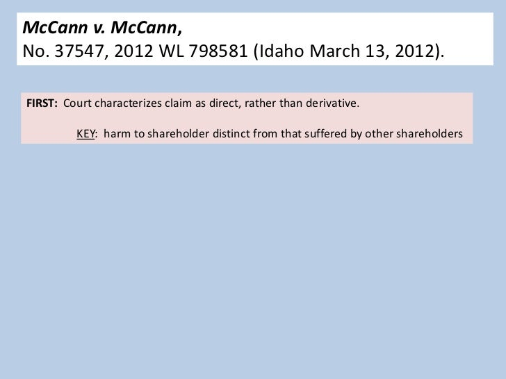 McCann v. McCann,No. 37547, 2012 WL 798581 (Idaho March 13, 2012).FIRST: Court characterizes claim as direct, rather than ...