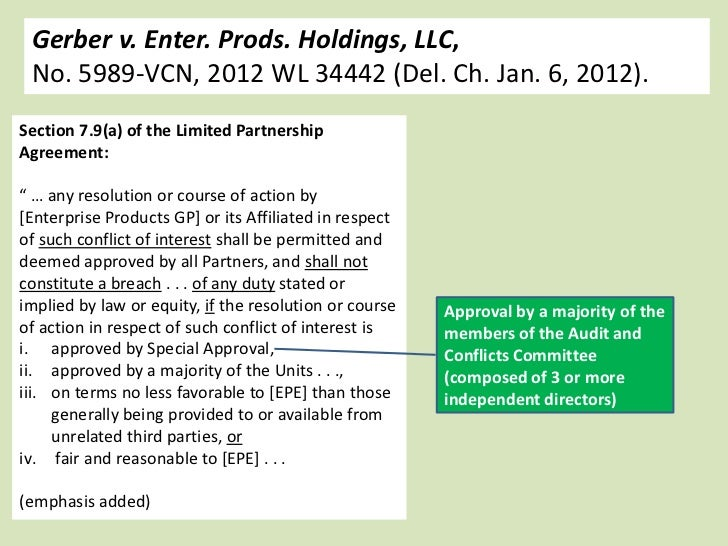 Gerber v. Enter. Prods. Holdings, LLC, No. 5989-VCN, 2012 WL 34442 (Del. Ch. Jan. 6, 2012).Section 7.9(a) of the Limited P...