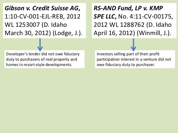 Gibson v. Credit Suisse AG,                RS-AND Fund, LP v. KMP1:10-CV-001-EJL-REB, 2012                  SPE LLC, No. 4...