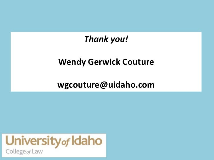 Thank you!Wendy Gerwick Couturewgcouture@uidaho.com