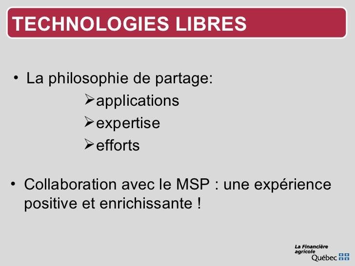 <ul><li>La philosophie de partage:  </li></ul><ul><li>applications </li></ul><ul><li>expertise </li></ul><ul><li>efforts <...