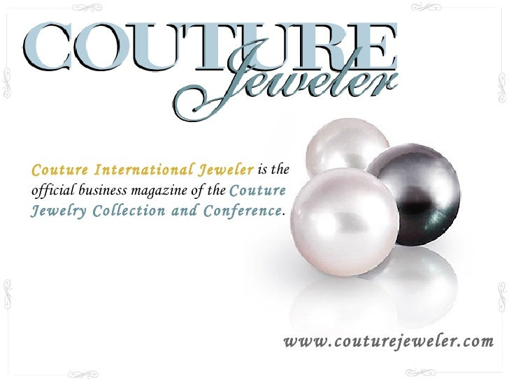 Couture International Jeweler   is the official business magazine of the  Couture Jewelry Collection and Conference .  www...