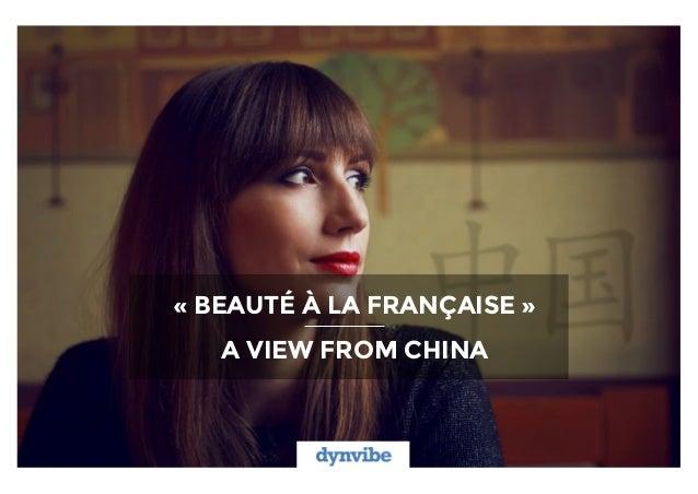 « BEAUTÉ À LA FRANÇAISE » A VIEW FROM CHINA