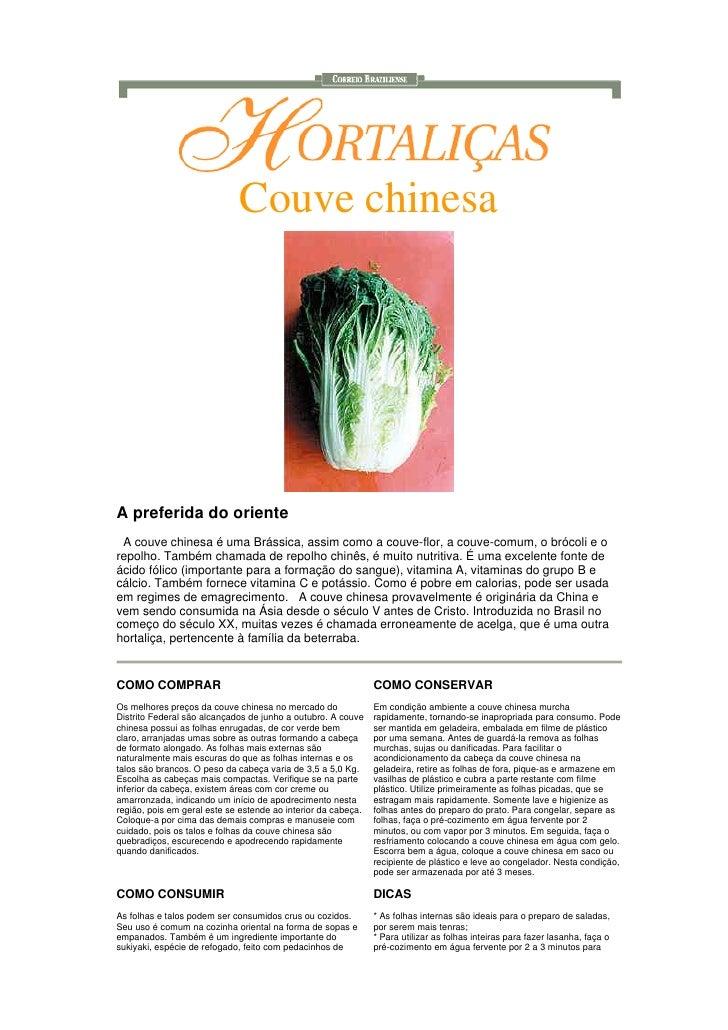 Couve chinesa     A preferida do oriente  A couve chinesa é uma Brássica, assim como a couve-flor, a couve-comum, o brócol...