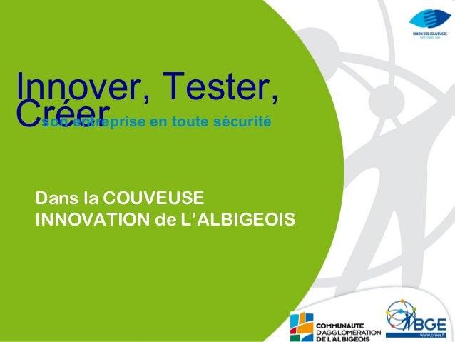 Innover, Tester, Créerson entreprise en toute sécurité Dans la COUVEUSE INNOVATION de L'ALBIGEOIS