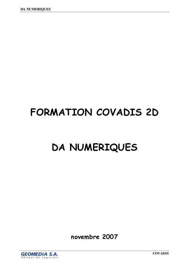 DA NUMERIQUES COVADIS FORMATION COVADIS 2D DA NUMERIQUES novembre 2007