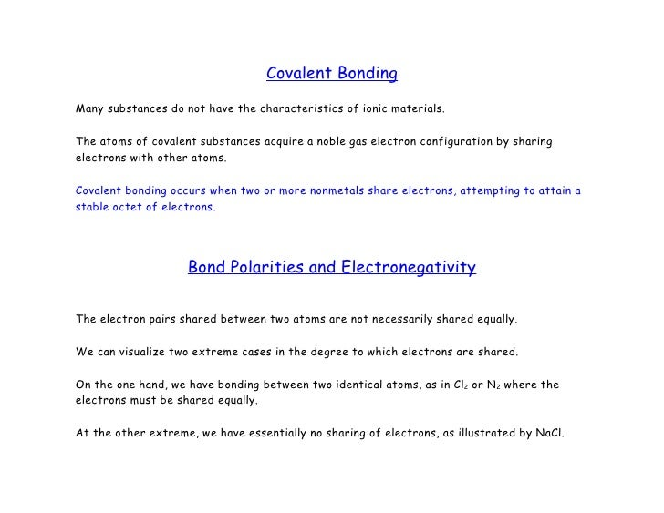 Covalent Bonding  Many substances do not have the characteristics of ionic materials.  The atoms of covalent substances ac...