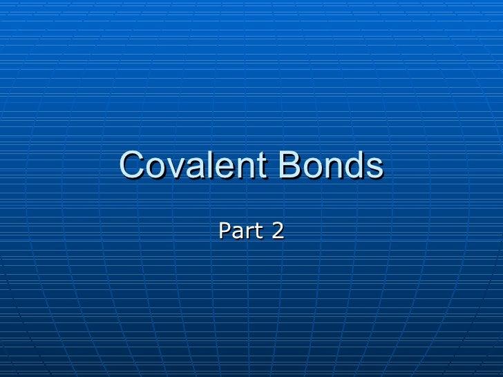 Covalent Bonds Part 2