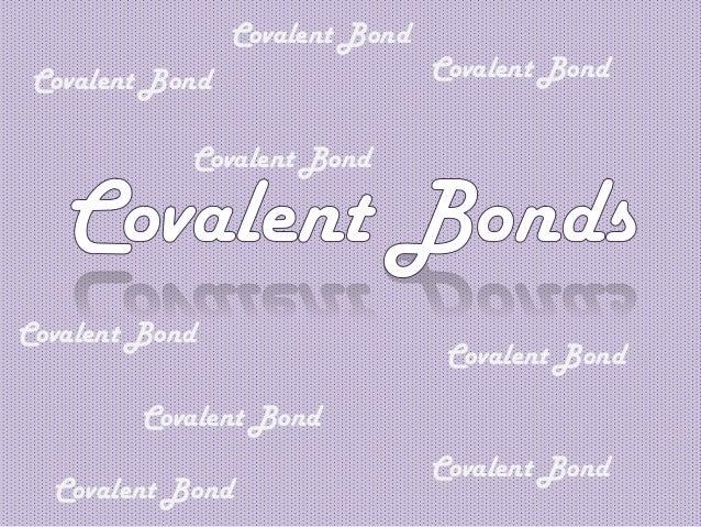 Covalent Bond Covalent Bond Covalent Bond Covalent Bond Covalent Bond Covalent Bond Covalent Bond Covalent Bond Covalent B...