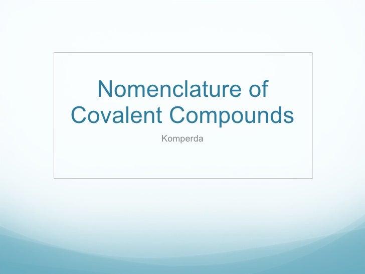 Nomenclature of Covalent Compounds Komperda