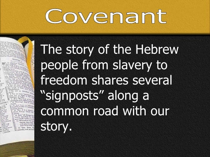 "Covenant The story of the Hebrew people from slavery to freedom shares several ""signposts"" along a common road with our st..."