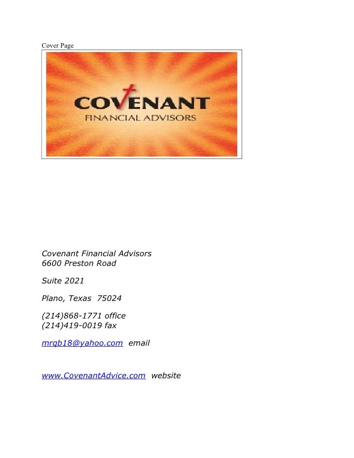 Cover Page     Covenant Financial Advisors 6600 Preston Road  Suite 2021  Plano, Texas 75024  (214)868-1771 office (214)41...