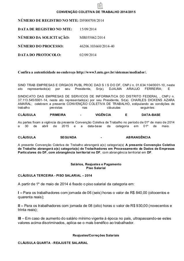 CONVENÇÃO COLETIVA DE TRABALHO 2014/2015  NÚMERO DE REGISTRO NO MTE: DF000708/2014  DATA DE REGISTRO NO MTE: 15/09/2014  N...