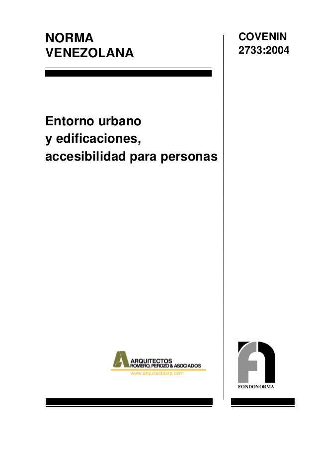NORMA                         COVENINVENEZOLANA                    2733:2004Entorno urbanoy edificaciones,accesibilidad pa...
