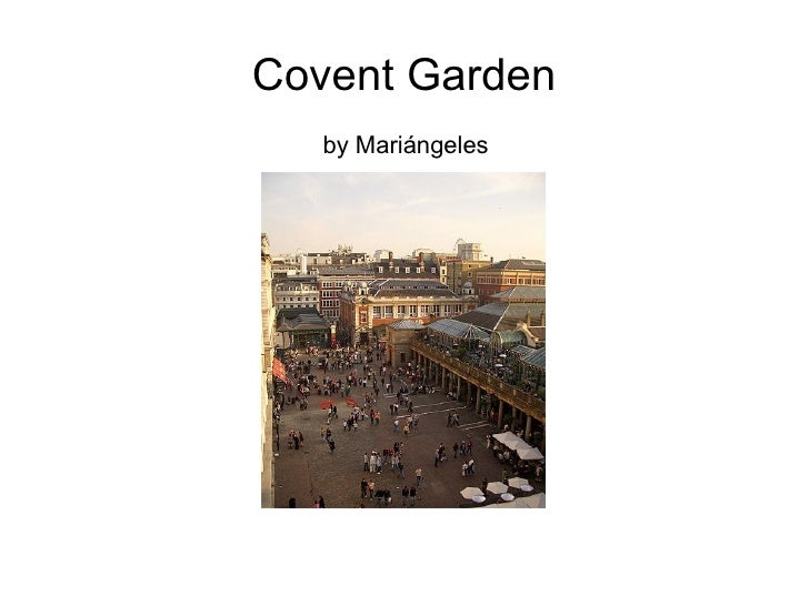 Covent Garden by Mariángeles