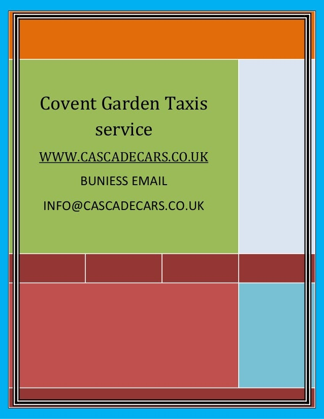 Covent Garden Taxis service WWW.CASCADECARS.CO.UK BUNIESS EMAIL INFO@CASCADECARS.CO.UK