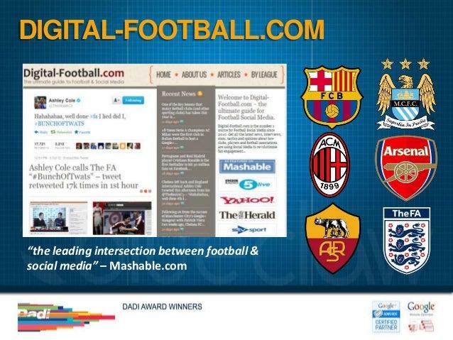 "DIGITAL-FOOTBALL.COM""the leading intersection between football &social media"" – Mashable.com"