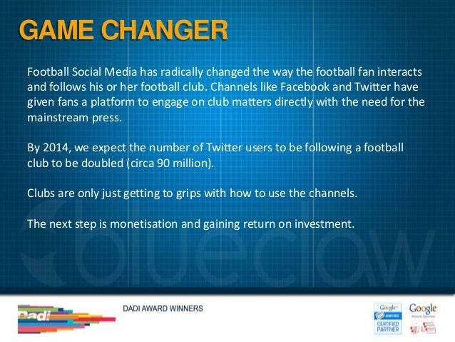 GAME CHANGERFootball Social Media has radically changed the way the football fan interactsand follows his or her football ...