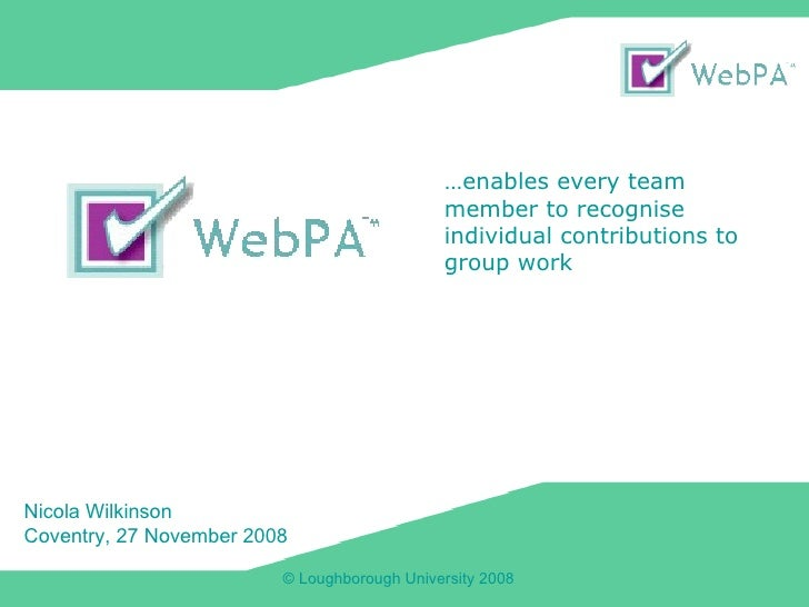 Nicola Wilkinson Coventry, 27 November 2008 … enables every team member to recognise individual contributions to group work