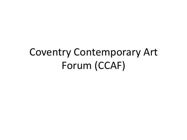 Coventry Contemporary Art      Forum (CCAF)