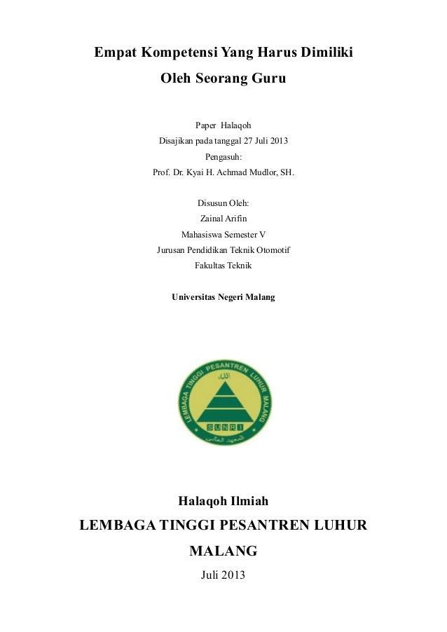 Empat Kompetensi Yang Harus Dimiliki Oleh Seorang Guru Paper Halaqoh Disajikan pada tanggal 27 Juli 2013 Pengasuh: Prof. D...