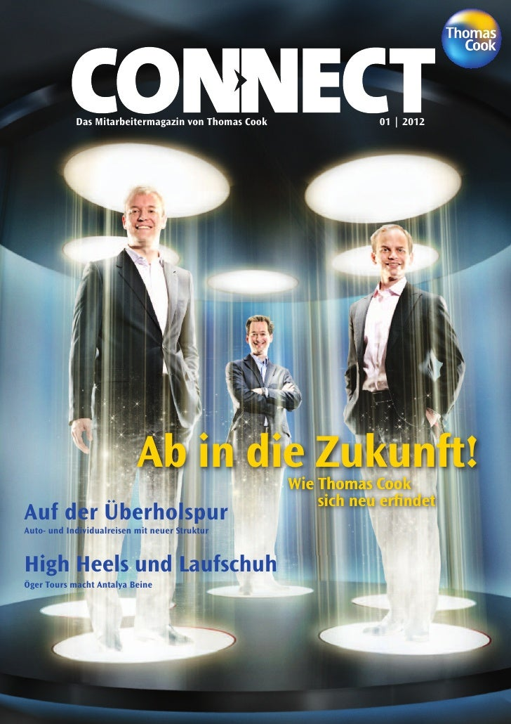 Das Mitarbeitermagazin von Thomas Cook               01 | 2012                           Ab in die Zukunft!        Wie Tho...