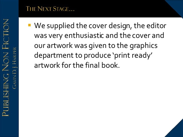 <ul><li>We supplied the cover design, the editor was very enthusiastic and the cover and our artwork was given to the grap...