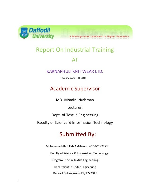 Report On Industrial Training AT KARNAPHULI KNIT WEAR LTD. Course code – TE-410)  Academic Supervisor MD. MominurRahman Le...