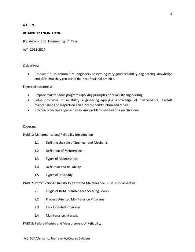 1 A.E. 524 RELIABILITY ENGINEERING B.S. Aeronautical Engineering, 5th Year A.Y. 2013-2014  Objectives:   Produce future a...