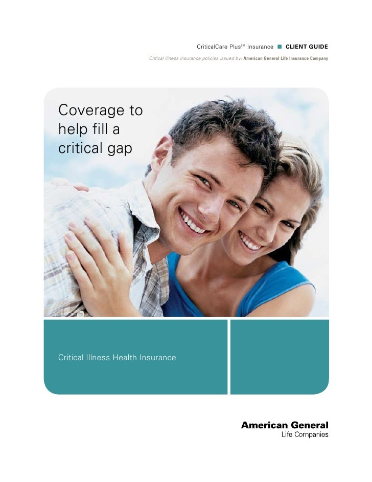 CriticalCare PlusSM Insurance n CLIENT Guide                         Critical illness insurance policies issued by: Americ...