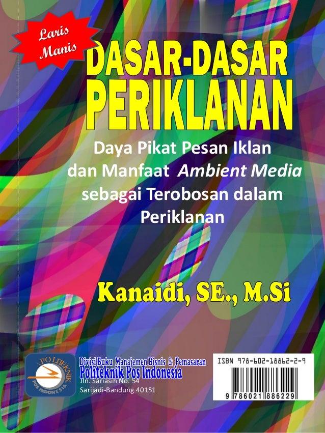Daya Pikat Pesan Iklan dan Manfaat Ambient Media sebagai Terobosan dalam Periklanan Jln. Sariasih No. 54 Sarijadi-Bandung ...