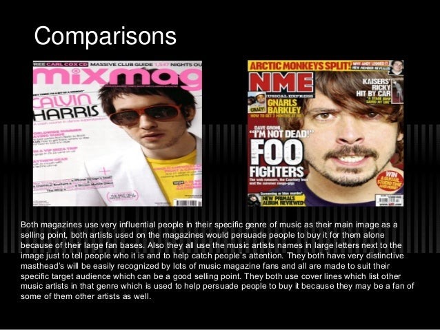 ComparisonsBoth magazines use very influential people in their specific genre of music as their main image as aselling poi...