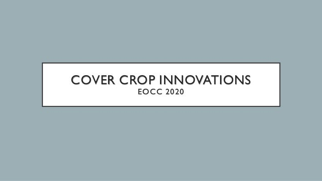 COVER CROP INNOVATIONS EOCC 2020