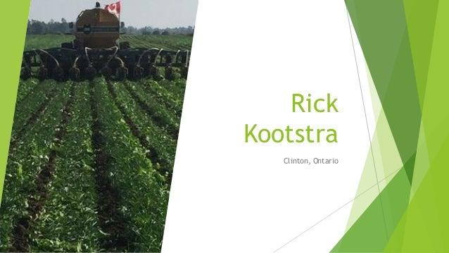 Rick Kootstra Clinton, Ontario