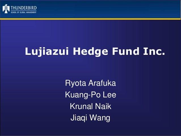 Lujiazui Hedge Fund Inc.Ryota ArafukaKuang-Po LeeKrunal NaikJiaqi Wang