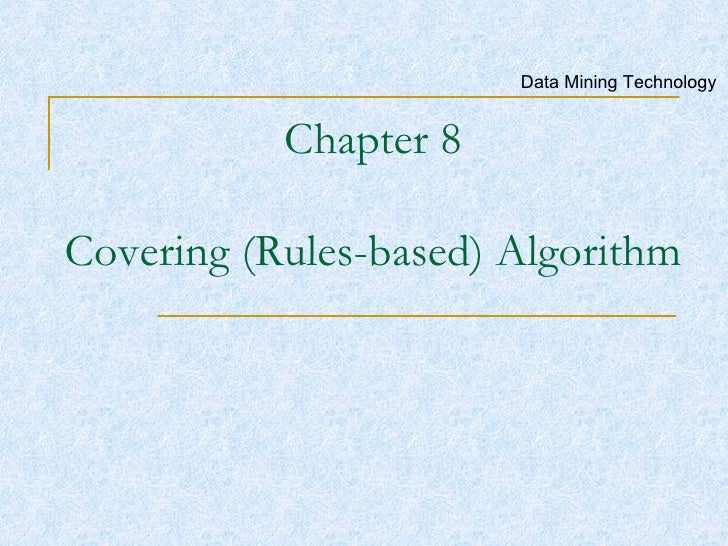 Chapter 8 Covering (Rules-based) Algorithm Data Mining Technology
