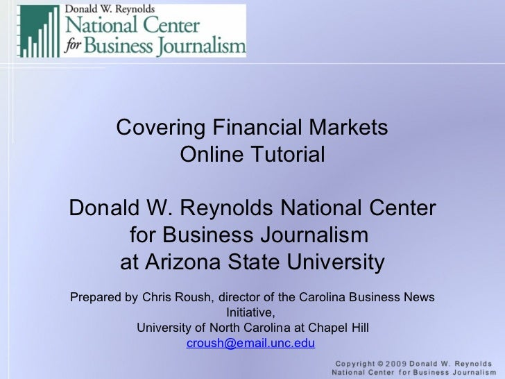 Covering Financial Markets Online Tutorial  Donald W. Reynolds National Center for Business Journalism  at Arizona State ...