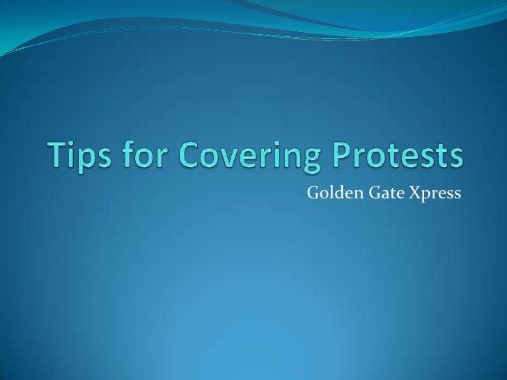 Tips for Covering Protests<br />Golden Gate Xpress<br />