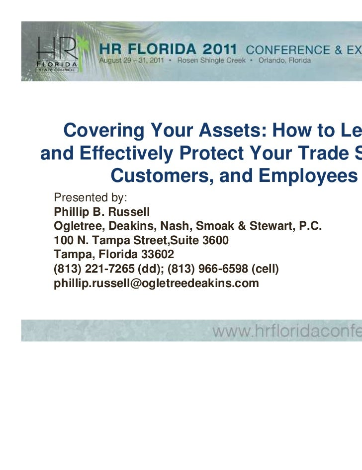 Covering Your Assets: How to Legallyand Effectively Protect Your Trade Secrets,        Customers, and Employees Presented ...