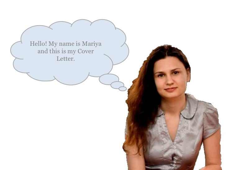 Hello! My name is Mariya and this is my Cover Letter.