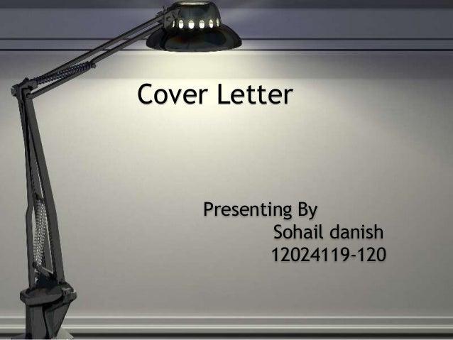 Cover LetterPresenting BySohail danish12024119-120