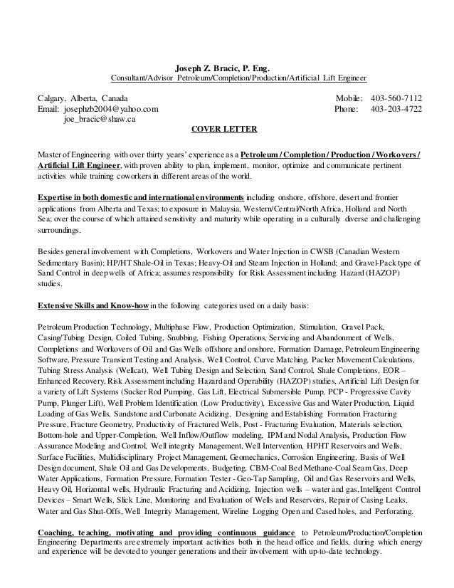 Cover Letter. Joseph Z. Bracic, P. Eng. Consultant/Advisor  Petroleum/Completion/