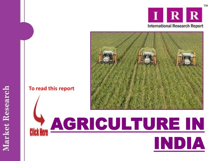 To read this report         AGRICULTURE IN                  INDIA