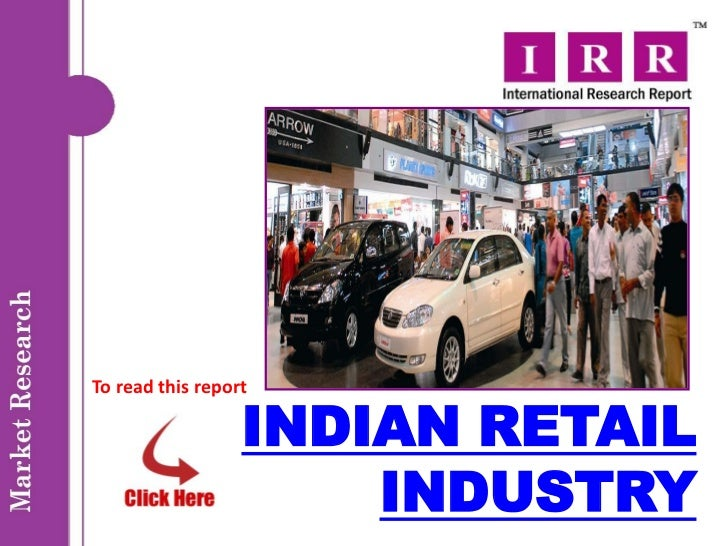 To read this report                  INDIAN RETAIL                      INDUSTRY