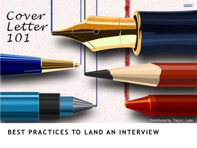 cover letter 101 best practices to land an interview