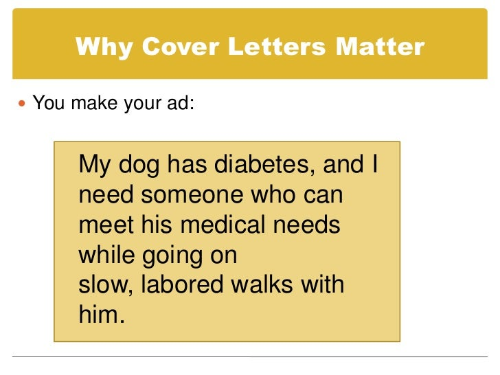 9. Why Cover Letters ...  A Cover Letter Is An Advertisement