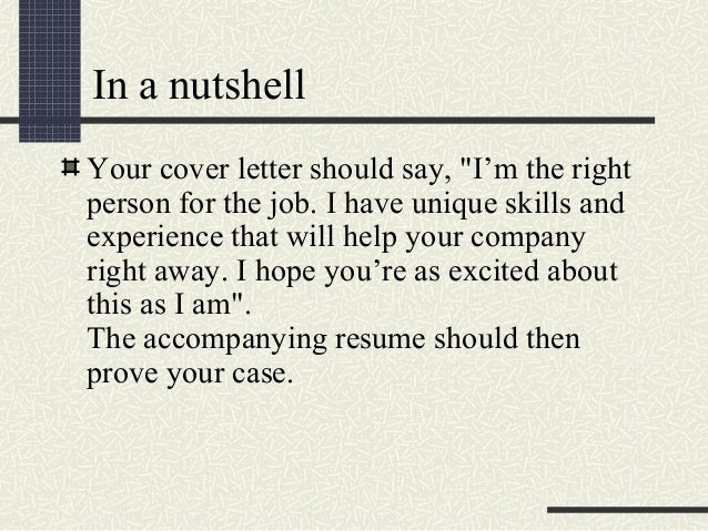 cover letters 2 in a nutshell your cover letter should say - What Should My Cover Letter Say