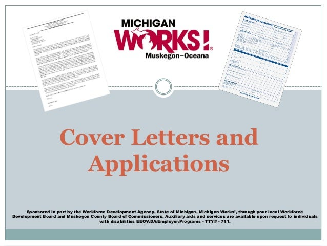 Sponsored in part by the Workforce Development Agency, State of Michigan, Michigan Works!, through your local Workforce De...